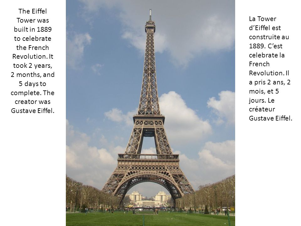 The Eiffel Tower was built in 1889 to celebrate the French Revolution.