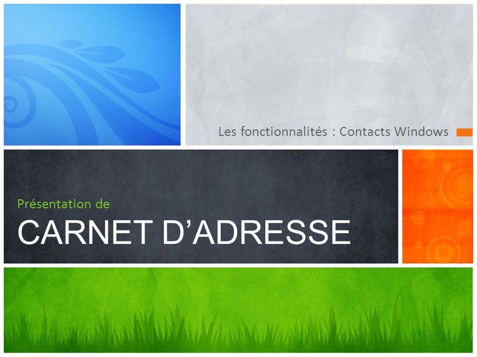 Les fonctionnalités : Contacts Windows Présentation de CARNET DADRESSE