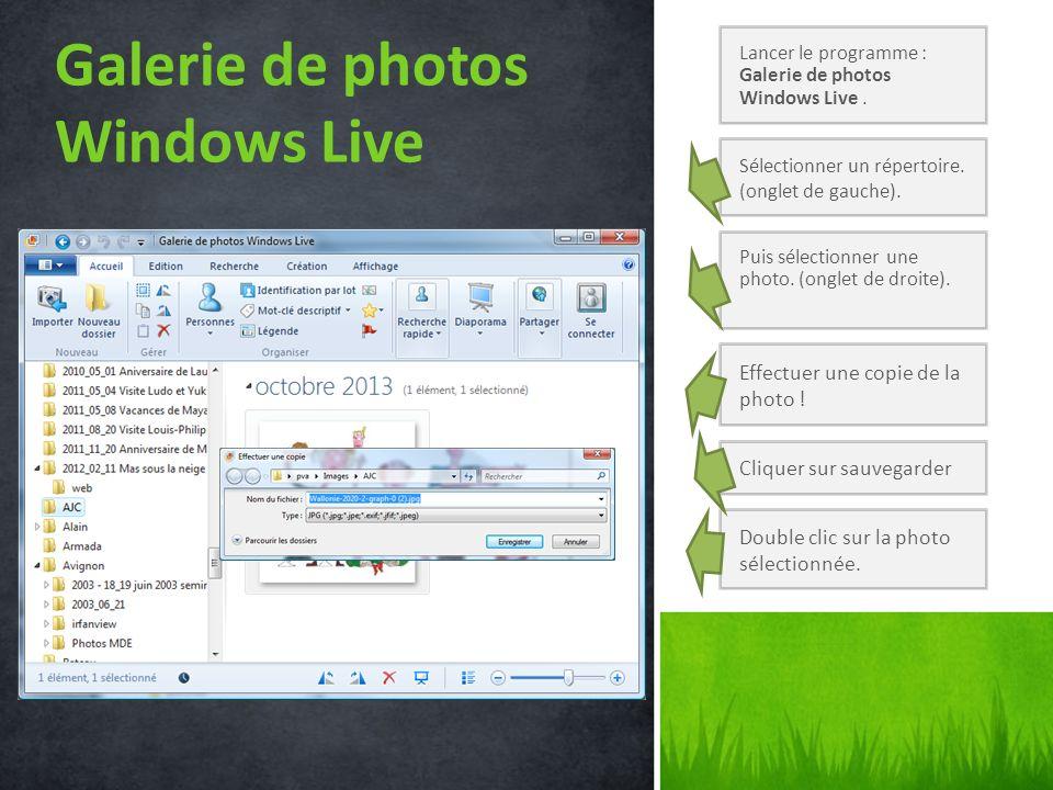 Galerie de photos Windows Live Lancer le programme : Galerie de photos Windows Live. Sélectionner un répertoire. (onglet de gauche). Puis sélectionner