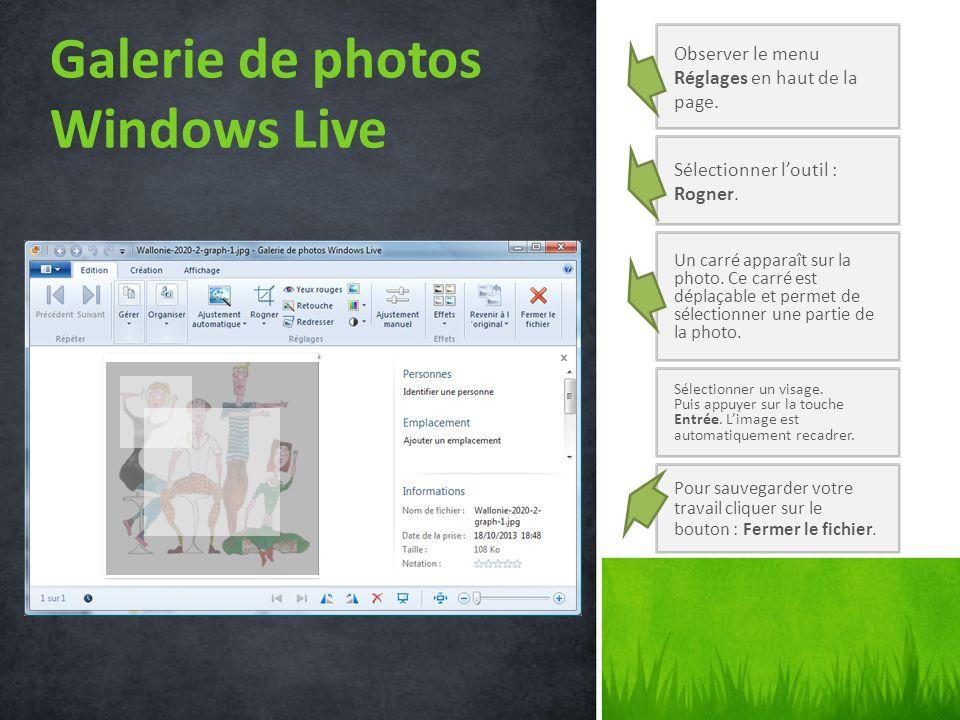 Galerie de photos Windows Live Observer le menu Réglages en haut de la page. Sélectionner loutil : Rogner. Un carré apparaît sur la photo. Ce carré es
