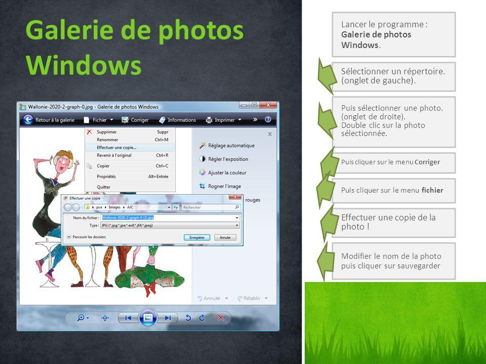 Galerie de photos Windows Lancer le programme : Galerie de photos Windows. Sélectionner un répertoire. (onglet de gauche). Puis sélectionner une photo