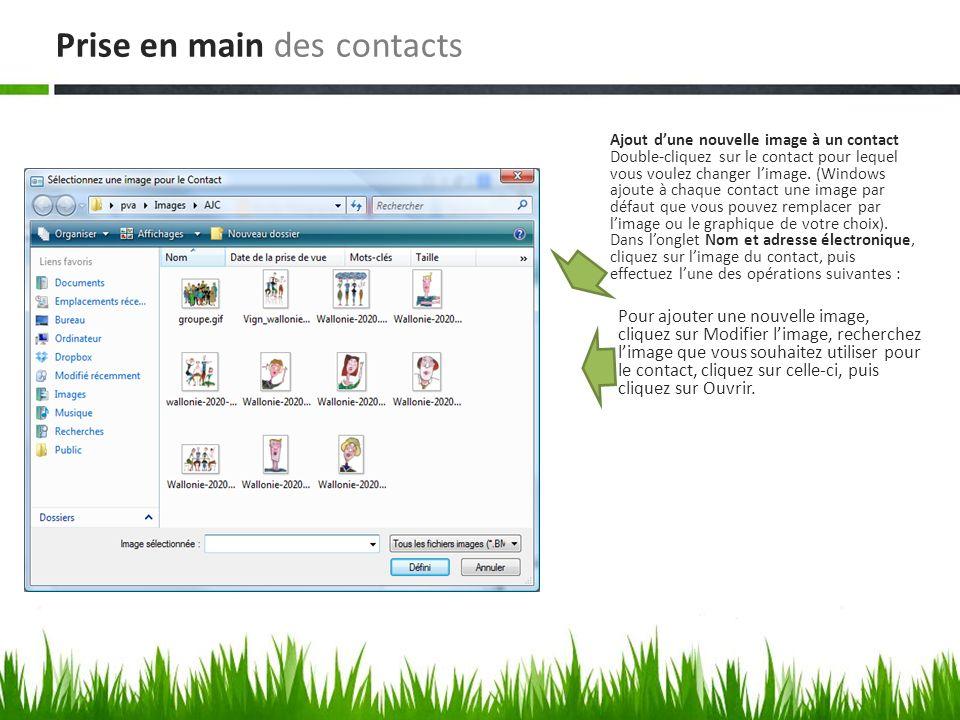 Ajout dune nouvelle image à un contact Double-cliquez sur le contact pour lequel vous voulez changer limage. (Windows ajoute à chaque contact une imag