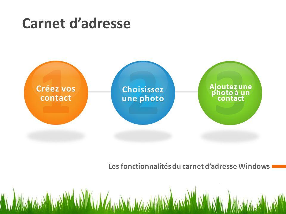 Carnet dadresse Les fonctionnalités du carnet dadresse Windows 1 Créez vos contact 2 Choisissez une photo 3 Ajoutez une photo à un contact