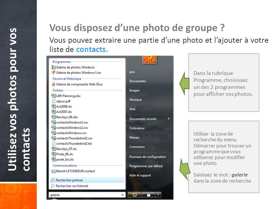 Utilisez vos photos pour vos contacts Vous disposez dune photo de groupe ? Vous pouvez extraire une partie dune photo et lajouter à votre liste de con