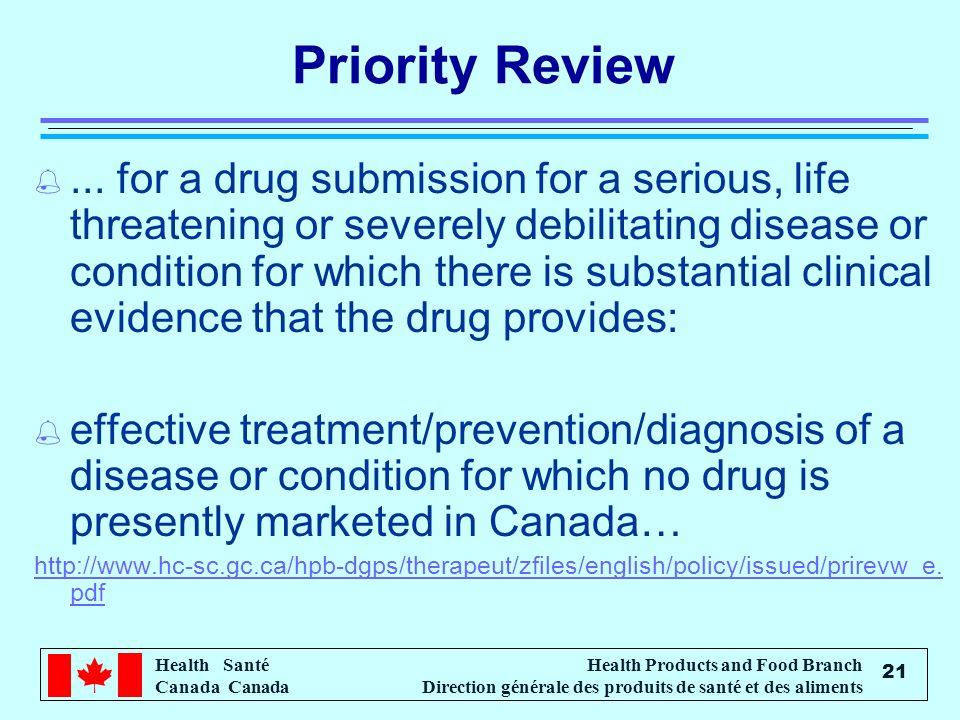 Health Santé Canada Health Products and Food Branch Direction générale des produits de santé et des aliments 21 Priority Review %... for a drug submis