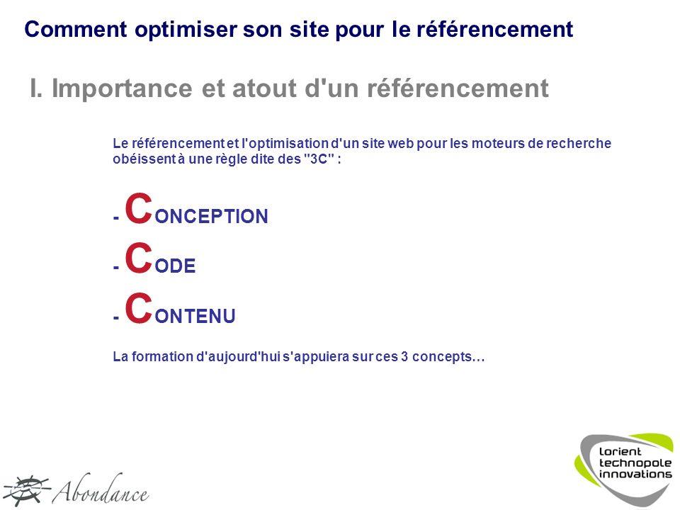 I. Importance et atout d'un référencement Le référencement et l'optimisation d'un site web pour les moteurs de recherche obéissent à une règle dite de