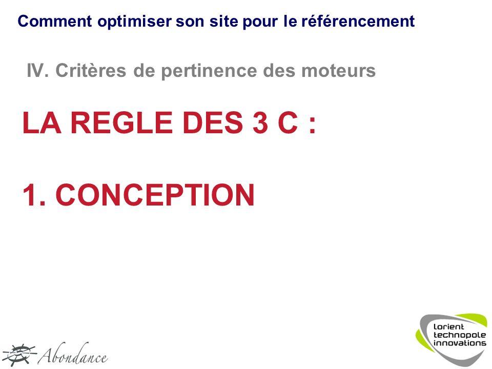 IV. Critères de pertinence des moteurs LA REGLE DES 3 C : 1.