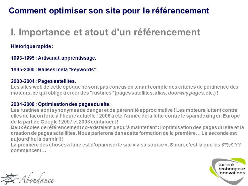 I. Importance et atout d un référencement Historique rapide : 1993-1995 : Artisanat, apprentissage.