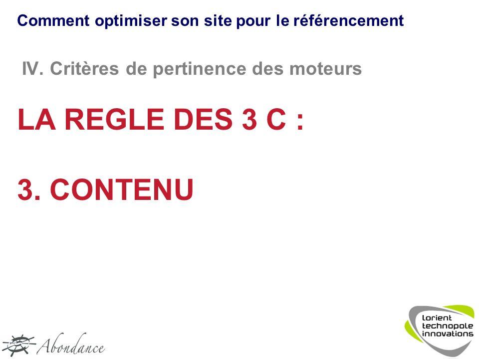 IV. Critères de pertinence des moteurs LA REGLE DES 3 C : 3.