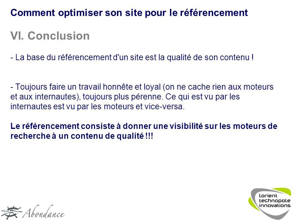 VI. Conclusion - La base du référencement d un site est la qualité de son contenu .