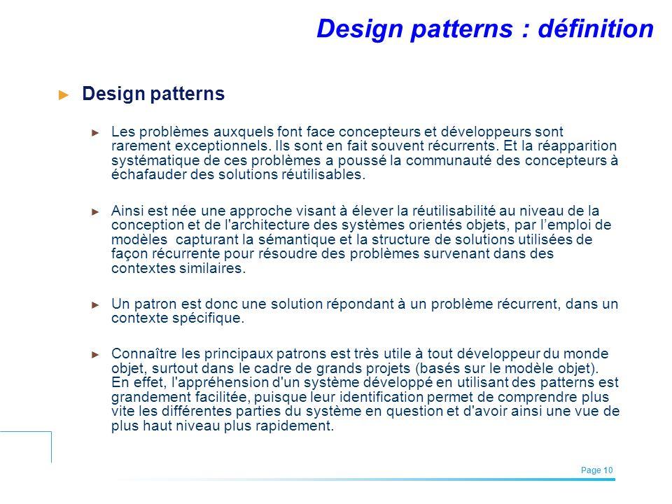 EFREI – M1A | Architecture des Systèmes d'Information | Mai – Juillet 2011| Page 10 Design patterns : définition Design patterns Les problèmes auxquel