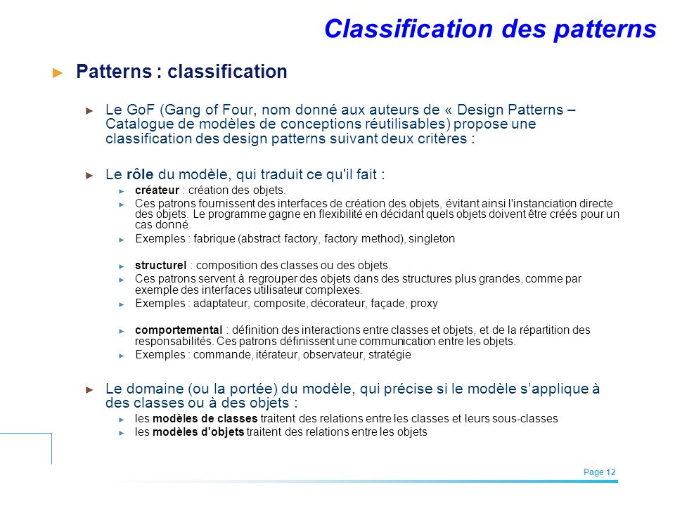 EFREI – M1A | Architecture des Systèmes d'Information | Mai – Juillet 2011| Page 12 Classification des patterns Patterns : classification Le GoF (Gang