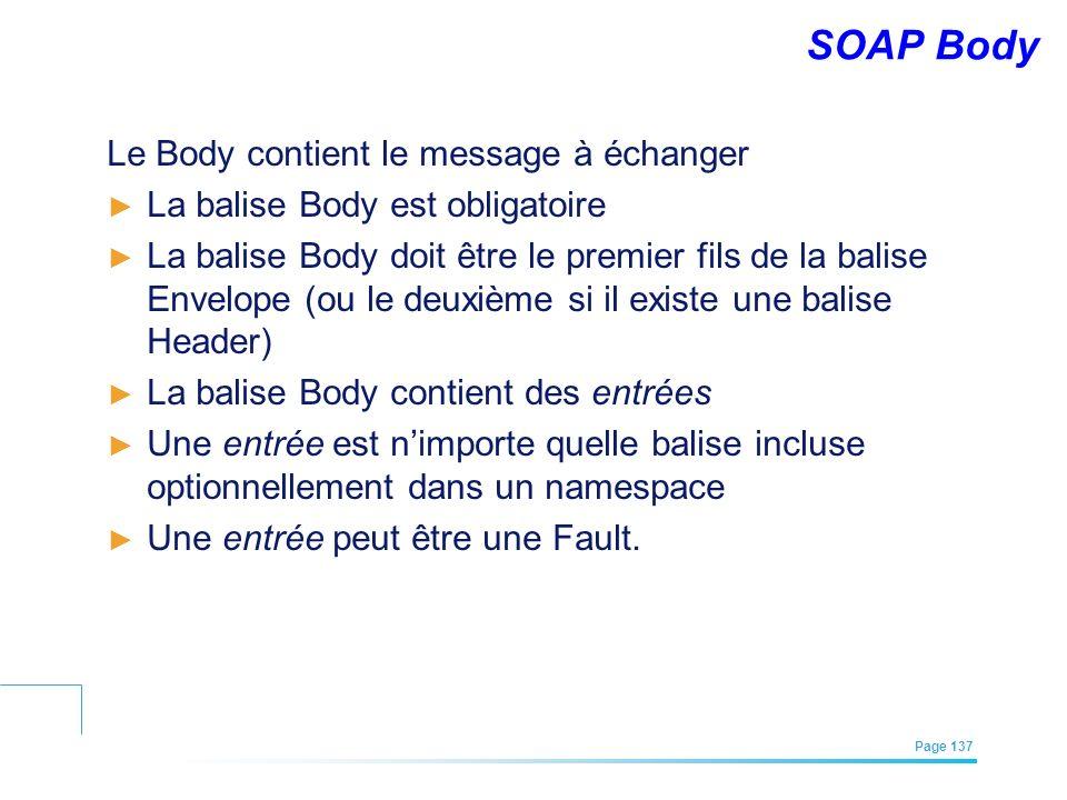 EFREI – M1A | Architecture des Systèmes d'Information | Mai – Juillet 2011| Page 137 SOAP Body Le Body contient le message à échanger La balise Body e