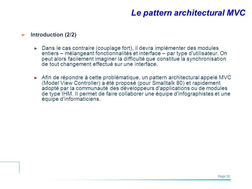 EFREI – M1A | Architecture des Systèmes d'Information | Mai – Juillet 2011| Page 16 Le pattern architectural MVC Introduction (2/2) Dans le cas contra
