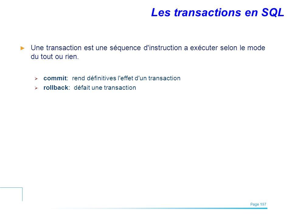 EFREI – M1A | Architecture des Systèmes d'Information | Mai – Juillet 2011| Page 197 Les transactions en SQL Une transaction est une séquence d'instru