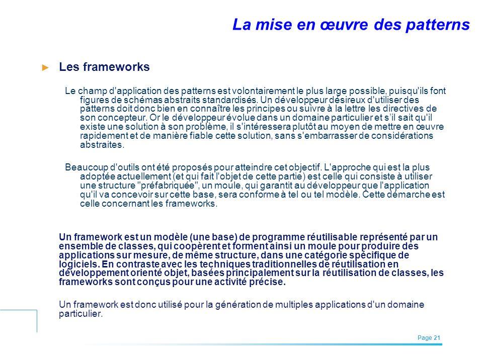 EFREI – M1A | Architecture des Systèmes d'Information | Mai – Juillet 2011| Page 21 La mise en œuvre des patterns Les frameworks Le champ d'applicatio