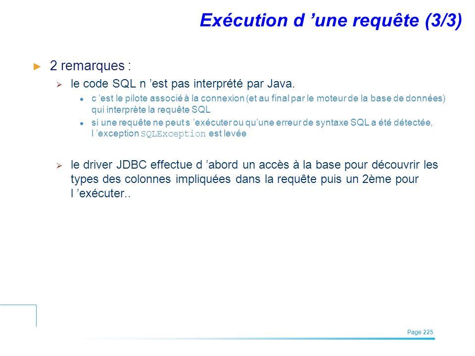 EFREI – M1A | Architecture des Systèmes d'Information | Mai – Juillet 2011| Page 225 Exécution d une requête (3/3) 2 remarques : le code SQL n est pas