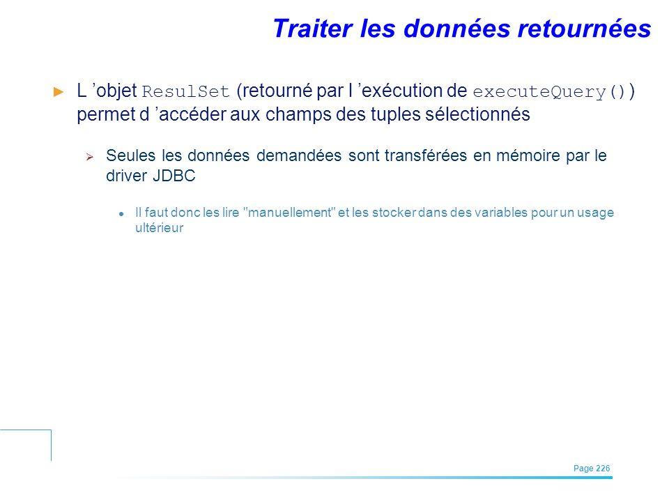 EFREI – M1A | Architecture des Systèmes d'Information | Mai – Juillet 2011| Page 226 Traiter les données retournées L objet ResulSet (retourné par l e