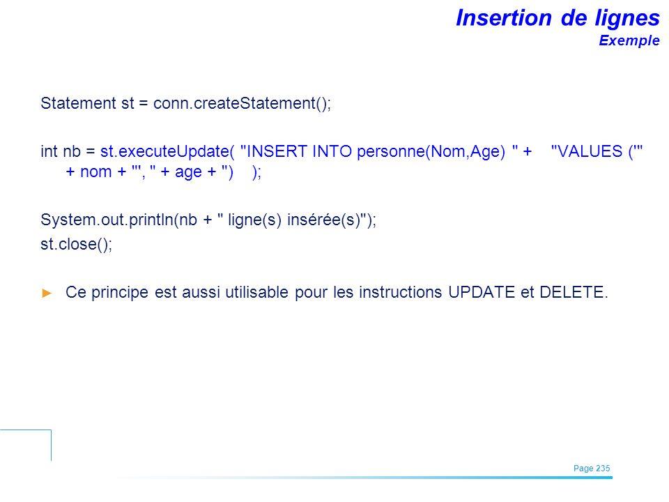 EFREI – M1A | Architecture des Systèmes d'Information | Mai – Juillet 2011| Page 235 Insertion de lignes Exemple Statement st = conn.createStatement()