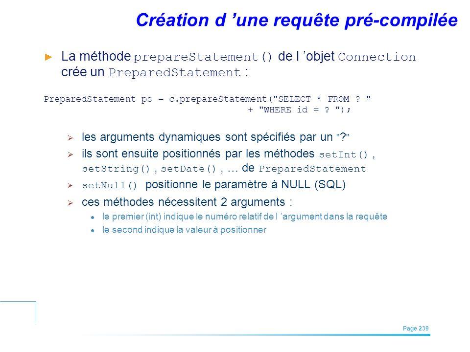 EFREI – M1A | Architecture des Systèmes d'Information | Mai – Juillet 2011| Page 239 Création d une requête pré-compilée La méthode prepareStatement()