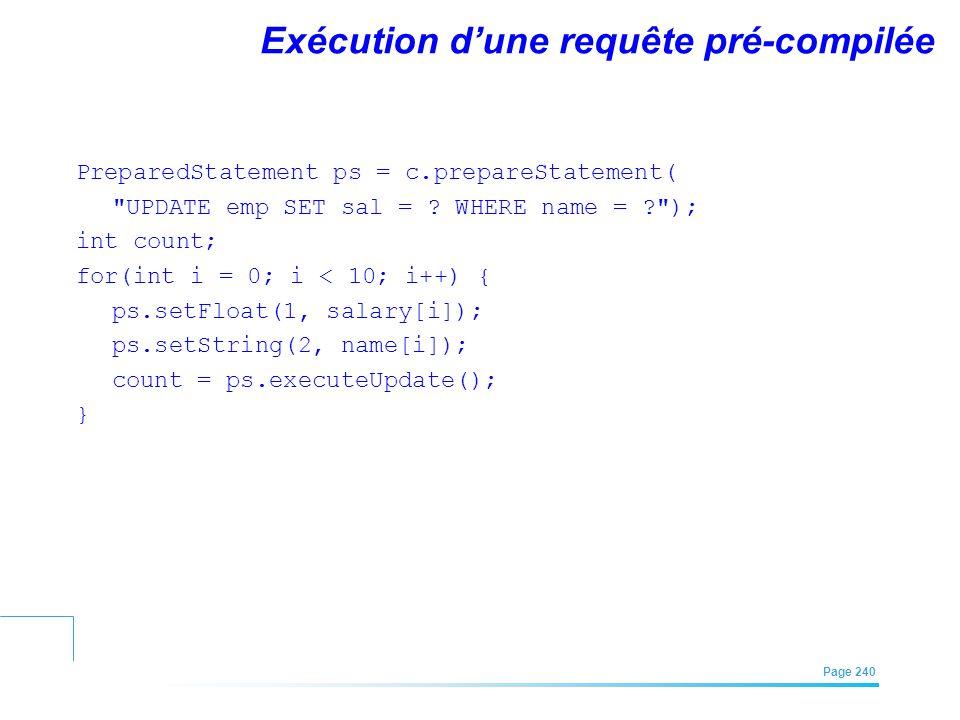 EFREI – M1A | Architecture des Systèmes d'Information | Mai – Juillet 2011| Page 240 Exécution dune requête pré-compilée PreparedStatement ps = c.prep