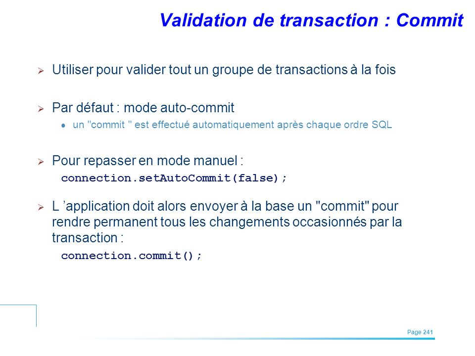 EFREI – M1A | Architecture des Systèmes d'Information | Mai – Juillet 2011| Page 241 Validation de transaction : Commit Utiliser pour valider tout un