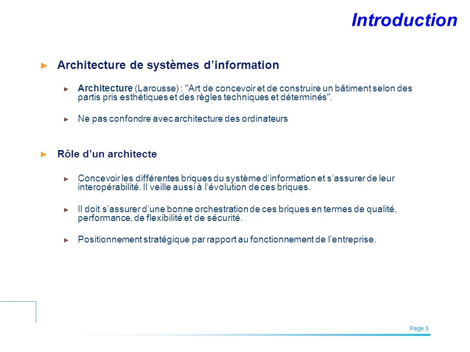 EFREI – M1A | Architecture des Systèmes d'Information | Mai – Juillet 2011| Page 5 Introduction Architecture de systèmes dinformation Architecture (La