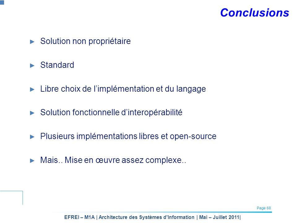 EFREI – M1A | Architecture des Systèmes d'Information | Mai – Juillet 2011| Page 68 Conclusions Solution non propriétaire Standard Libre choix de limp