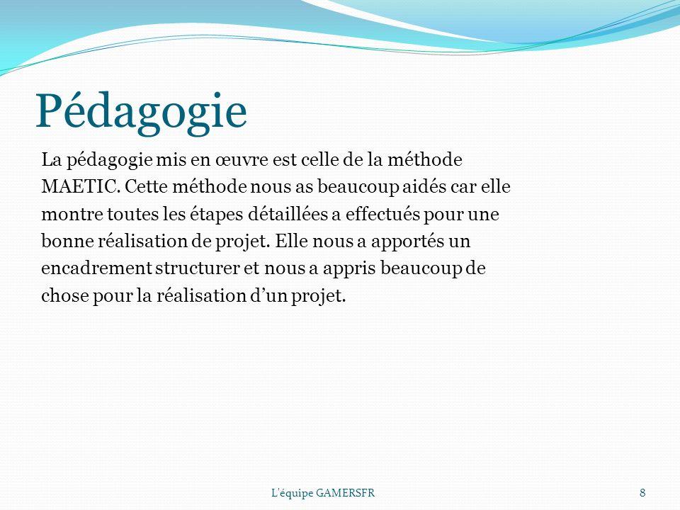 Pédagogie La pédagogie mis en œuvre est celle de la méthode MAETIC.