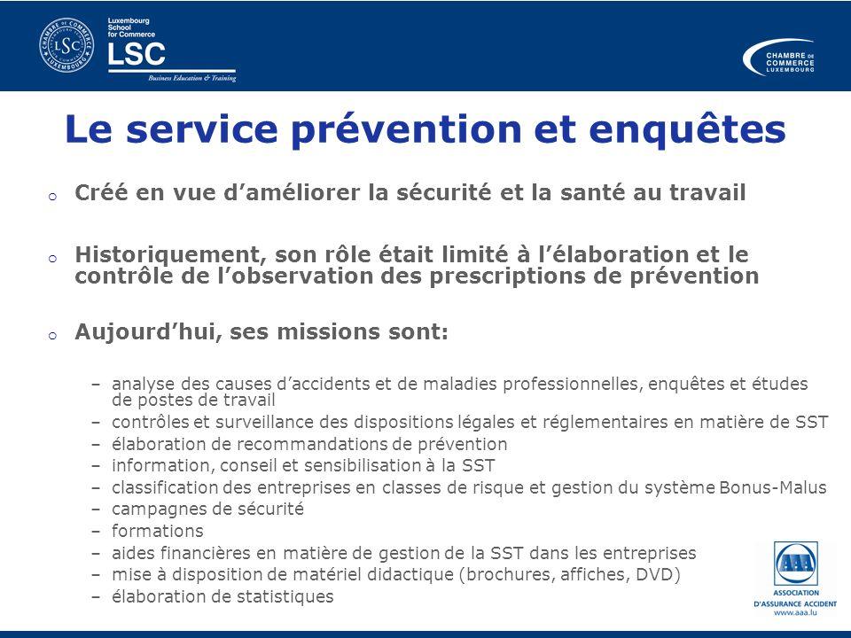 Le service prévention et enquêtes o Créé en vue daméliorer la sécurité et la santé au travail o Historiquement, son rôle était limité à lélaboration e