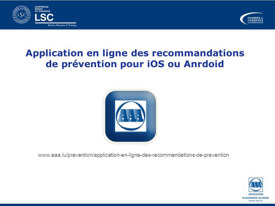Application en ligne des recommandations de prévention pour iOS ou Anrdoid www.aaa.lu/prevention/application-en-ligne-des-recommandations-de-preventio