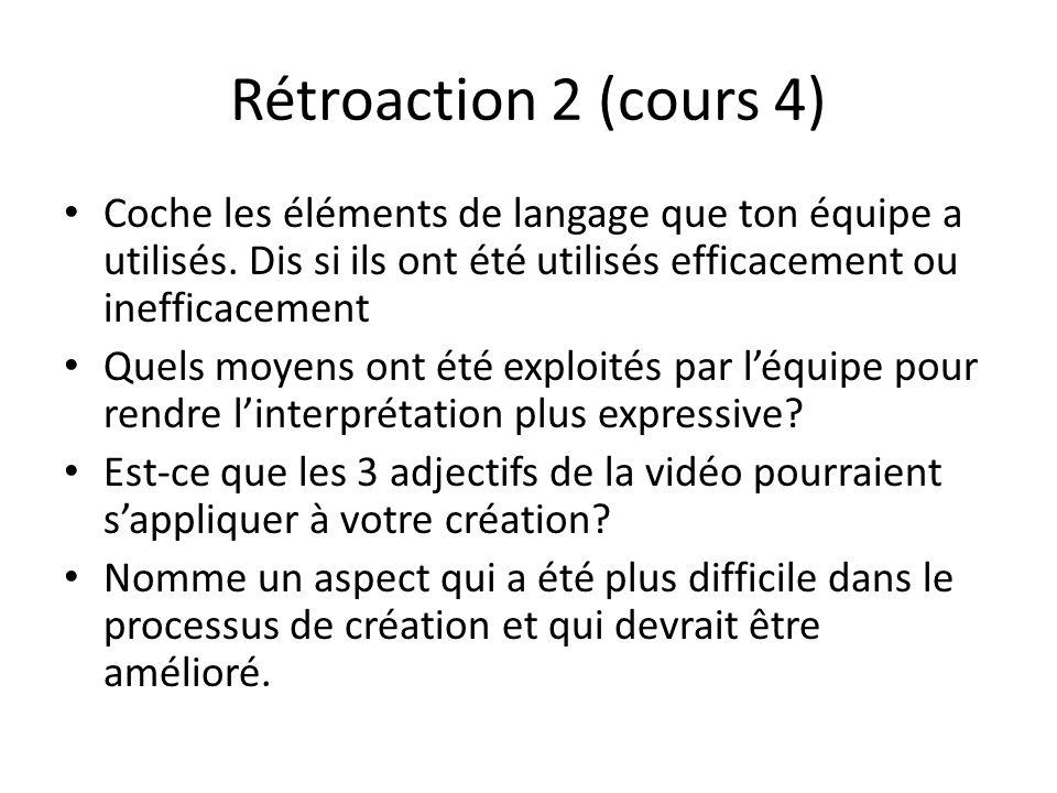 Rétroaction 2 (cours 4) Coche les éléments de langage que ton équipe a utilisés. Dis si ils ont été utilisés efficacement ou inefficacement Quels moye