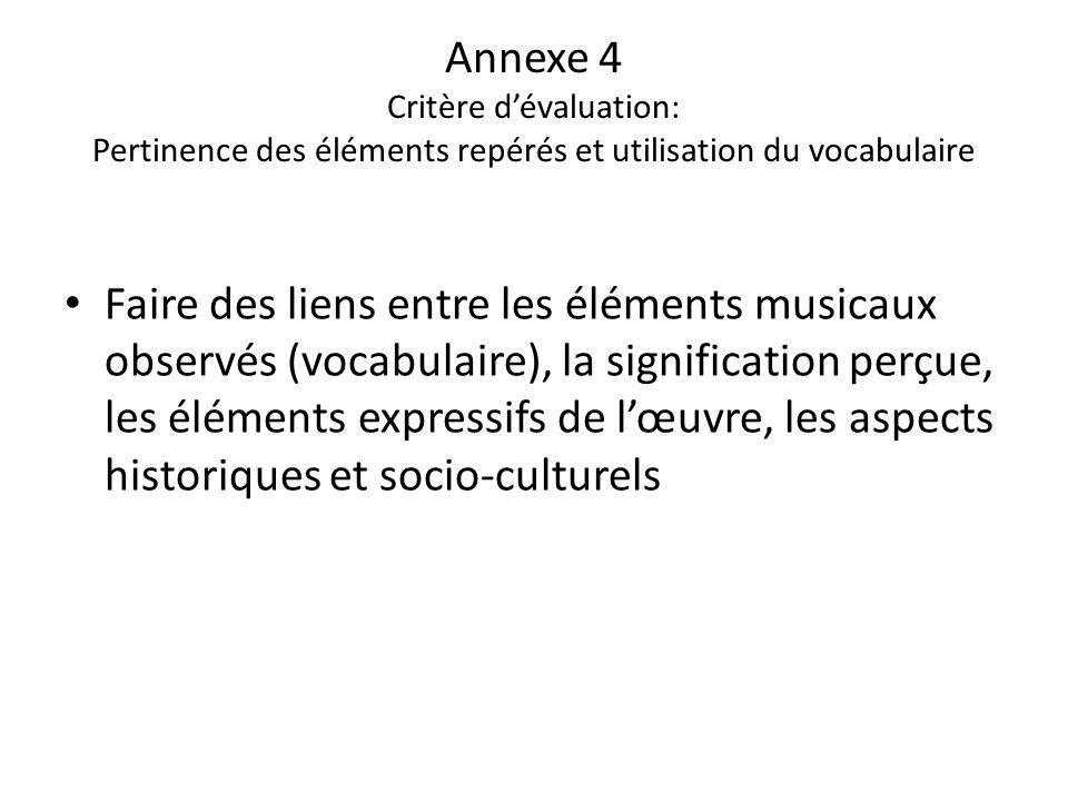 Faire des liens entre les éléments musicaux observés (vocabulaire), la signification perçue, les éléments expressifs de lœuvre, les aspects historique