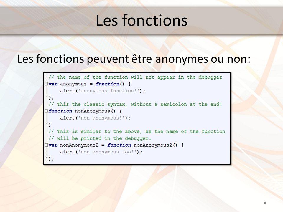 Les fonctions Les fonctions peuvent être anonymes ou non: 8