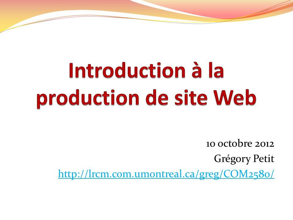 10 octobre 2012 Grégory Petit http://lrcm.com.umontreal.ca/greg/COM2580/