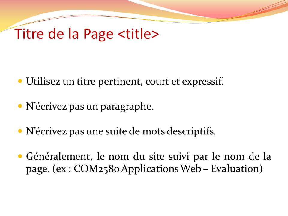 Titre de la Page Utilisez un titre pertinent, court et expressif.