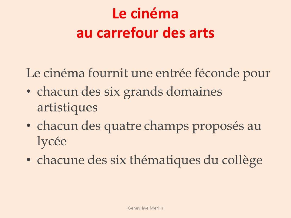 HISTOIRE DES ARTS LE CINÉMA Geneviève Merlin