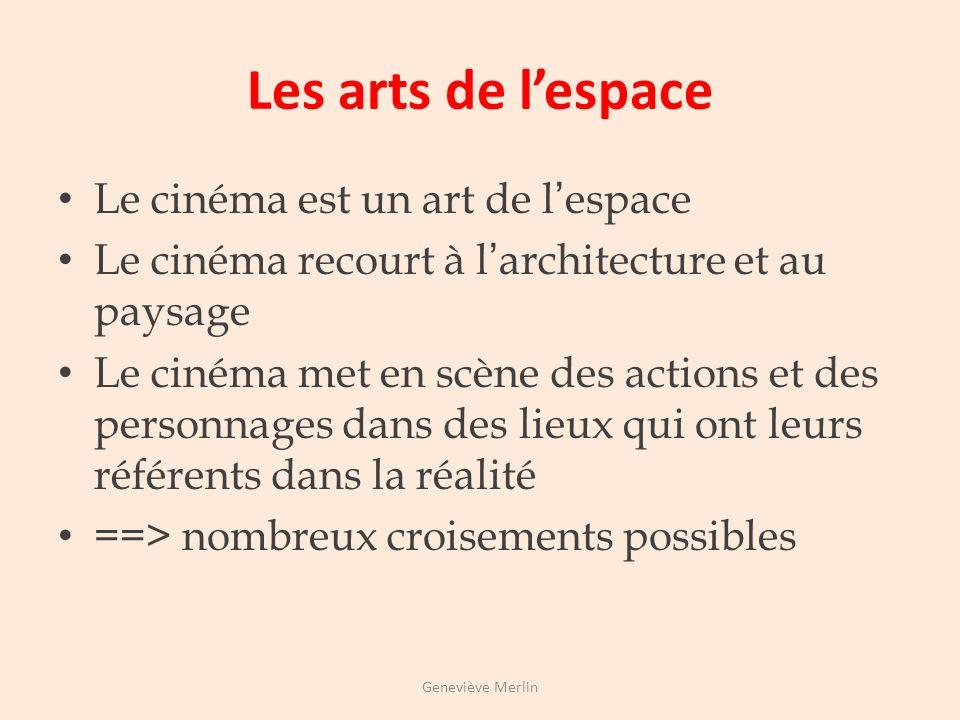 Le cinéma au carrefour des arts Le cinéma fournit une entrée féconde pour chacun des six grands domaines artistiques chacun des quatre champs proposés
