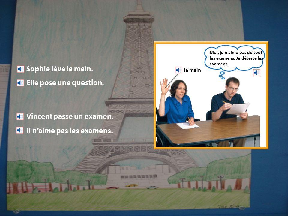 Sophie lève la main.Elle pose une question. Vincent passe un examen.