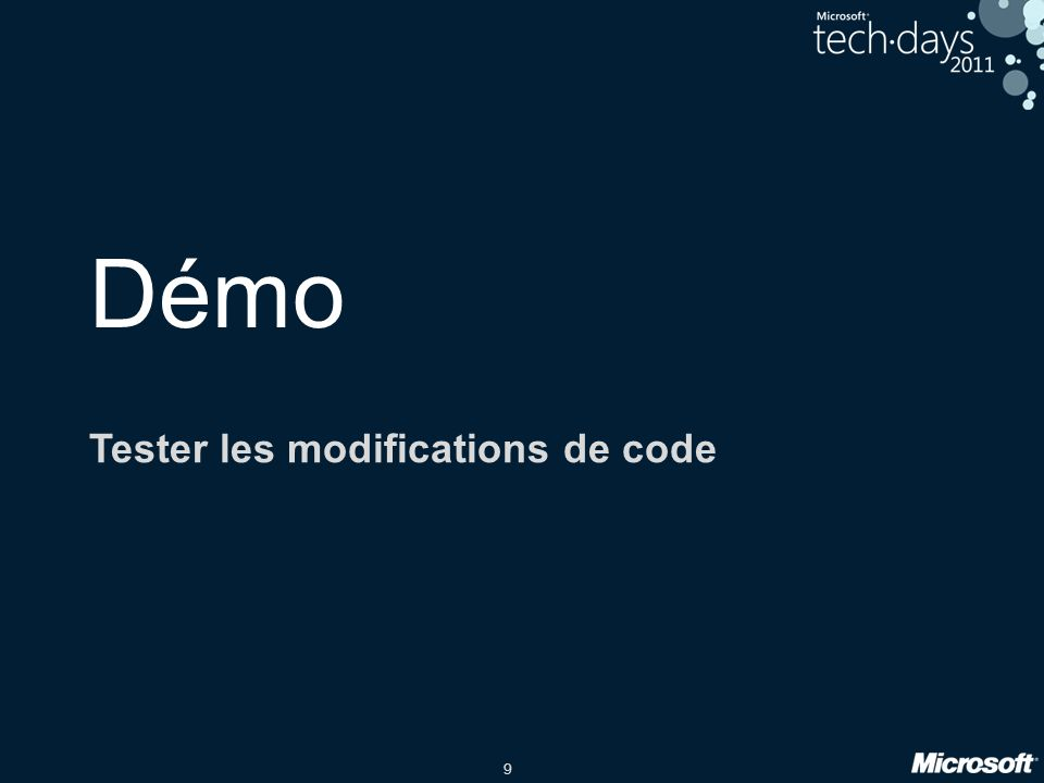 9 Démo Tester les modifications de code