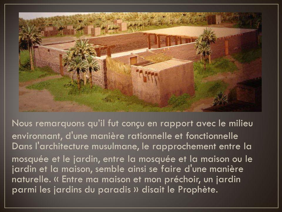 Nous remarquons quil fut conçu en rapport avec le milieu environnant, d'une manière rationnelle et fonctionnelle Dans l'architecture musulmane, le rap