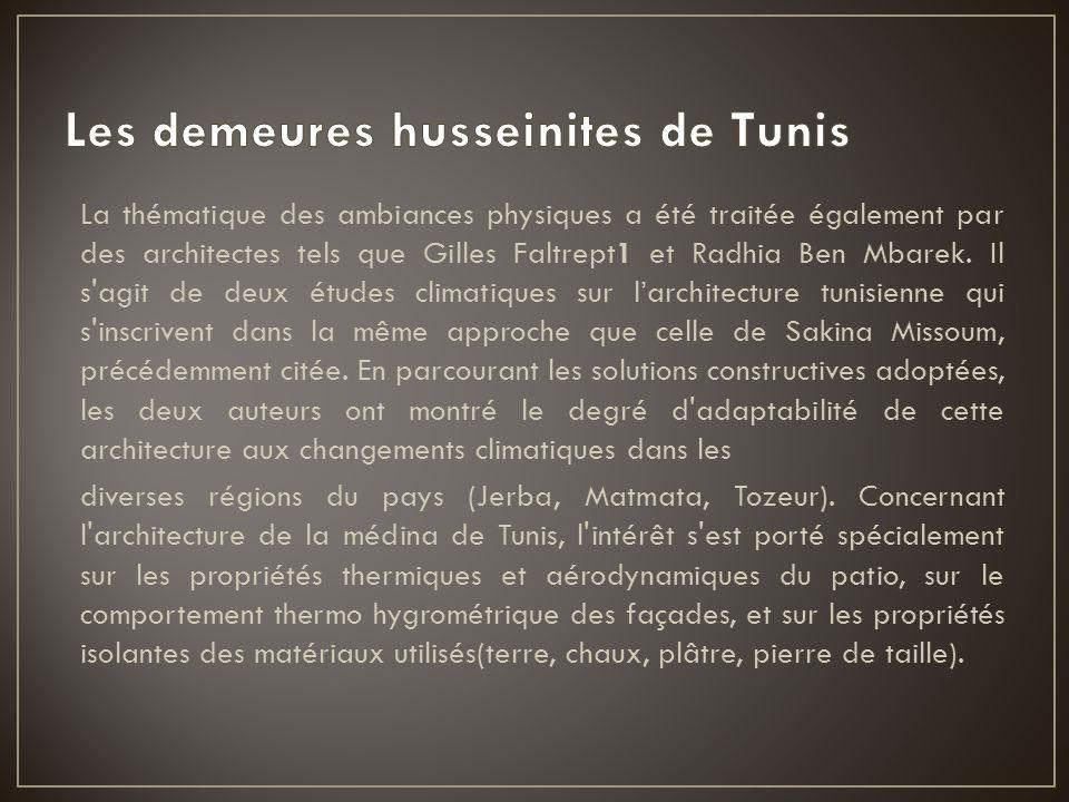 La thématique des ambiances physiques a été traitée également par des architectes tels que Gilles Faltrept1 et Radhia Ben Mbarek. Il s'agit de deux ét