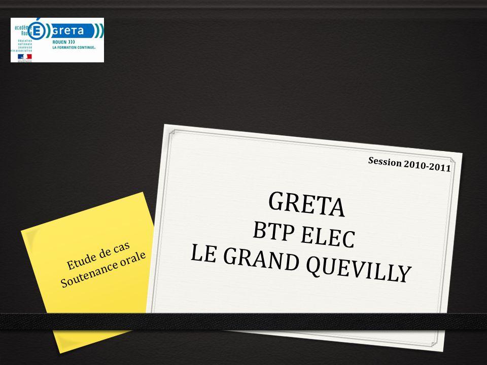 GRETA BTP ELEC LE GRAND QUEVILLY Etude de cas Soutenance orale Session 2010-2011