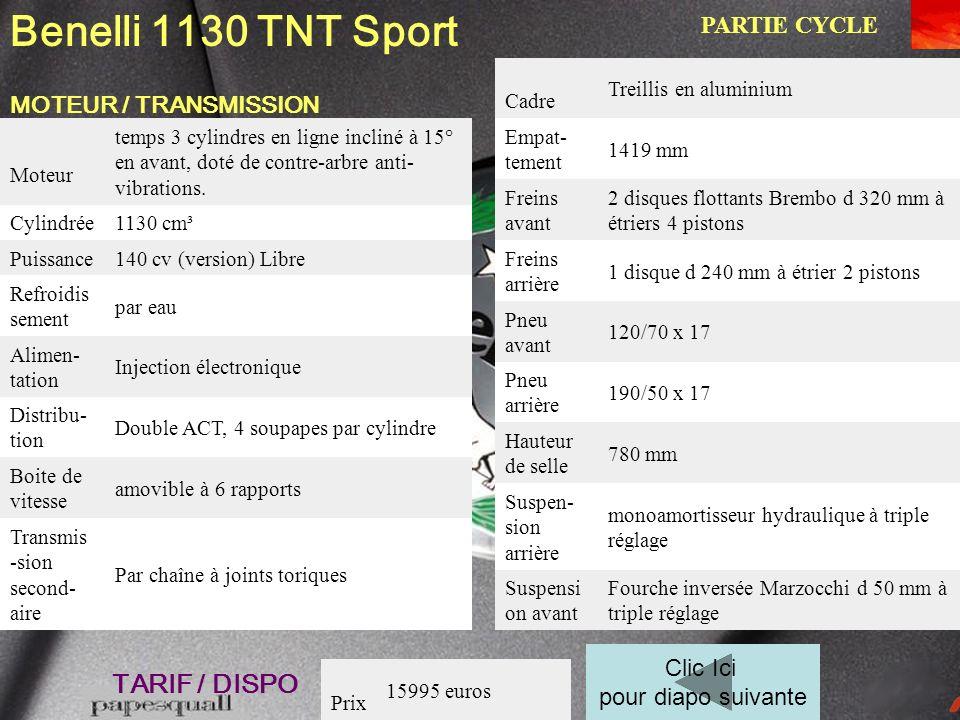 Données Techniques diapo suivante Benelli TNT 1130 Sport