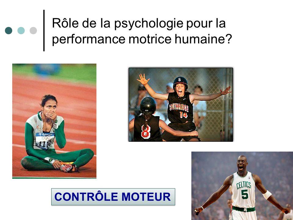 Rôle de la psychologie pour la performance motrice humaine? CONTRÔLE MOTEUR