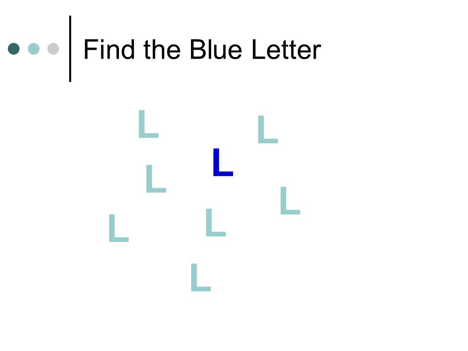 Find the Blue Letter L L L L L L L L