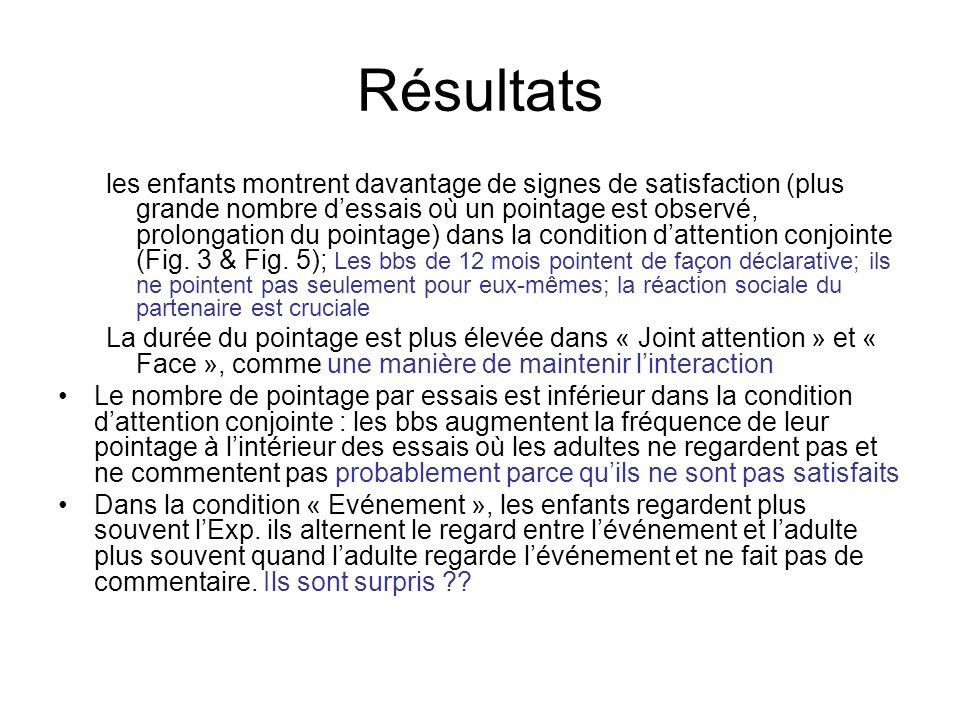 Résultats les enfants montrent davantage de signes de satisfaction (plus grande nombre dessais où un pointage est observé, prolongation du pointage) d