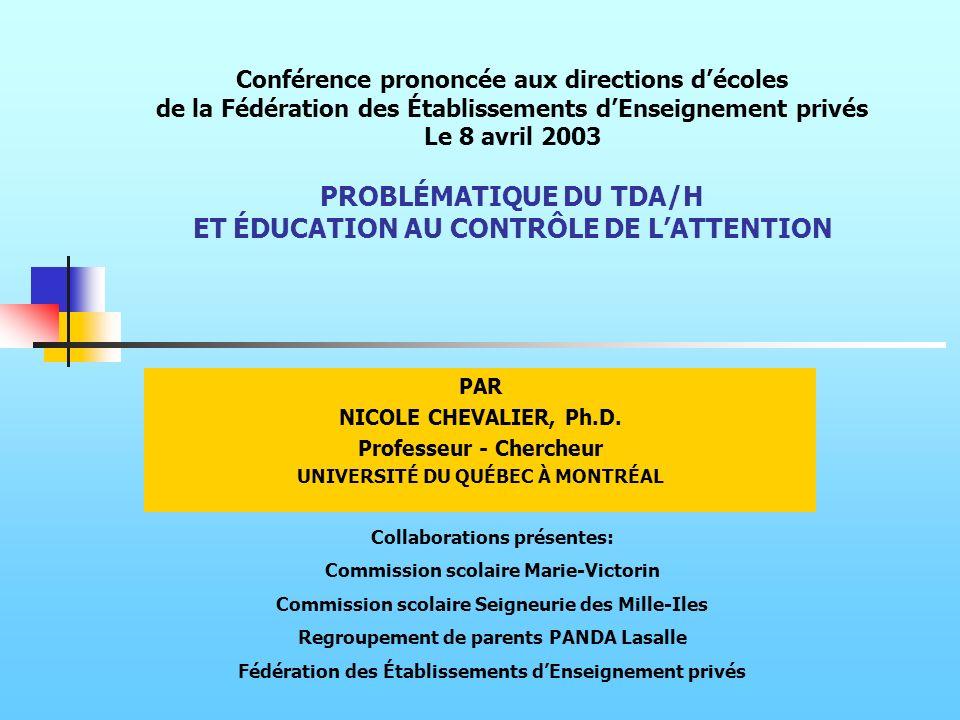 Conférence prononcée aux directions décoles de la Fédération des Établissements dEnseignement privés Le 8 avril 2003 PROBLÉMATIQUE DU TDA/H ET ÉDUCATI