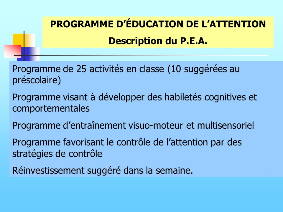 PROGRAMME DÉDUCATION DE LATTENTION Description du P.E.A.