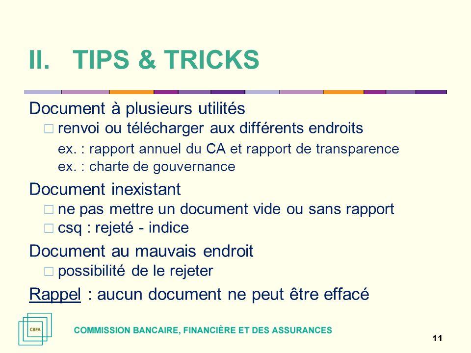 II.TIPS & TRICKS Document à plusieurs utilités renvoi ou télécharger aux différents endroits ex. : rapport annuel du CA et rapport de transparence ex.